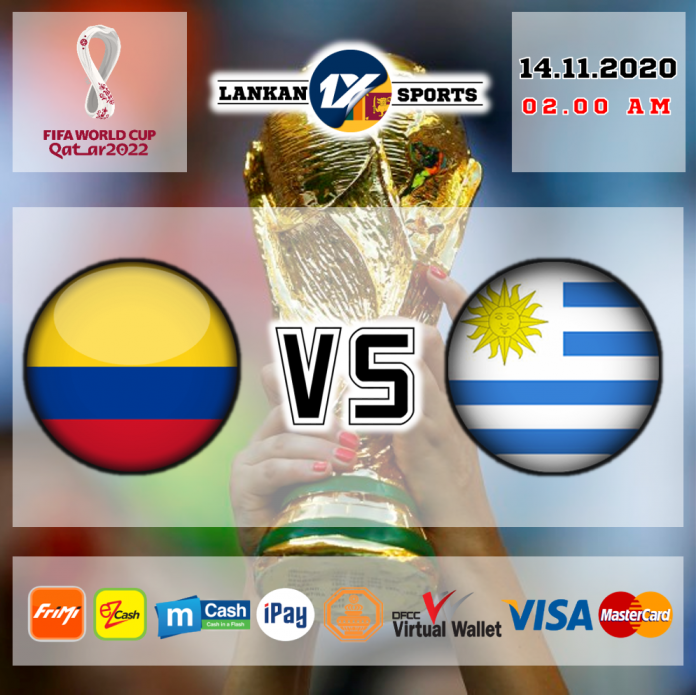 FIFA 2022: කොලොම්බියාව සහ උරුගුවේ අතර තරගය