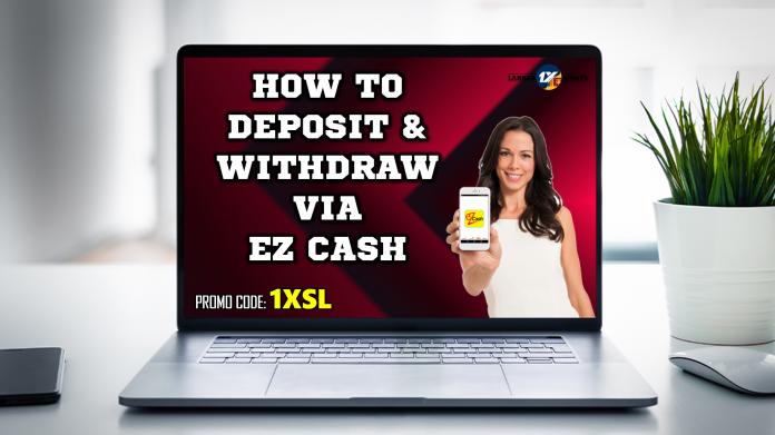 How to Deposit & Withdraw via EZ CASH
